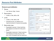 VSICM55 - Slide 09-23 - Resource Pool Attributes